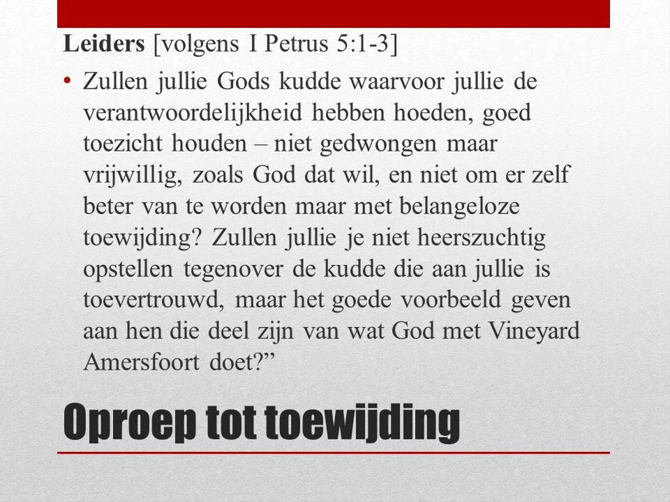 Oproep tot toewijding Leiders [volgens I Petrus 5:1-3]